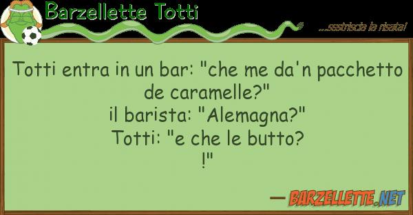 "Barzellette Totti totti entra bar: ""che me da'n pacc"