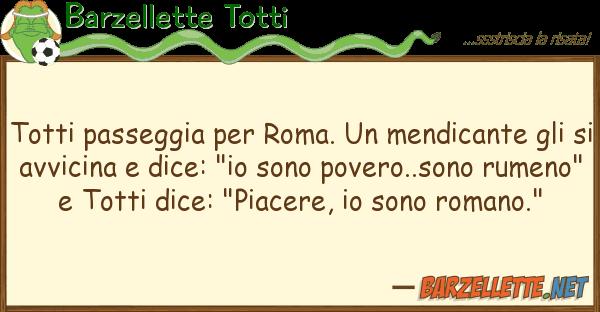 Barzellette Totti totti passeggia roma. mendicante