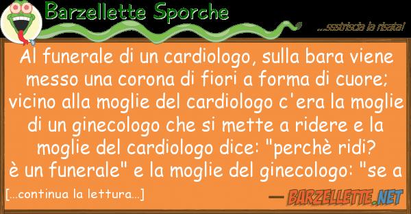 Barzellette Sporche funerale cardiologo, bara