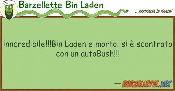 Barzellette Bin Laden inncredibile!!!bin laden morto. ? s