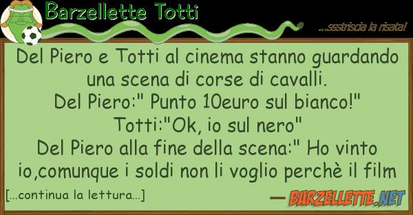 Barzellette Totti piero totti cinema stanno guard