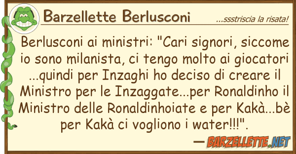 "Barzellette Berlusconi berlusconi ministri: ""cari signori, s"