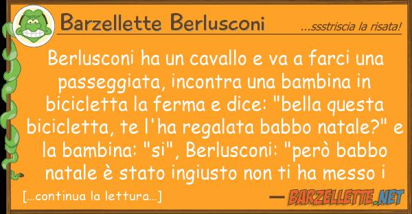 Barzellette Berlusconi berlusconi ha cavallo va farci