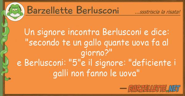 """Barzellette Berlusconi signore incontra berlusconi dice: """""""