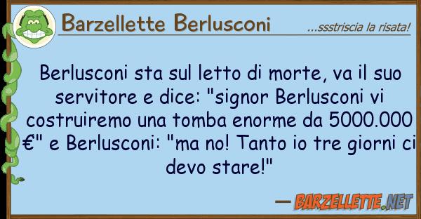 Barzellette Berlusconi berlusconi sta letto morte, va
