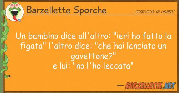 """Barzellette Sporche bambino dice all'altro: """"ieri ho fatt"""