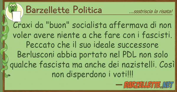 "Barzellette Politica craxi ""buon"" socialista affermava"