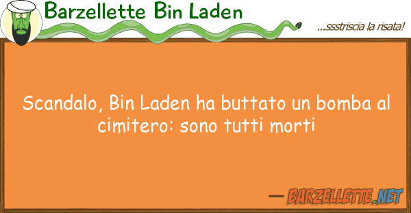 Barzellette Bin Laden scandalo, bin laden ha buttato bomba