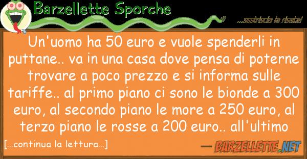 Barzellette Sporche un'uomo ha 50 euro vuole spenderli