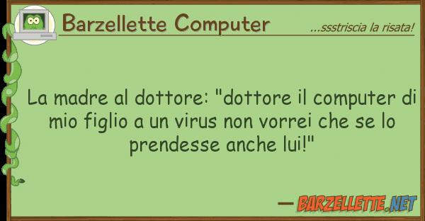 """Barzellette Computer madre dottore: """"dottore compute"""