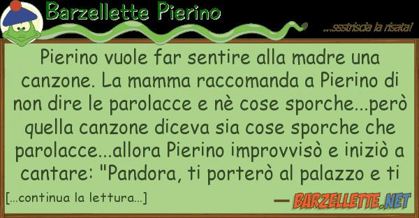 Barzelletta Pierino Vuole Far Sentire Alla Madre Una Canzone