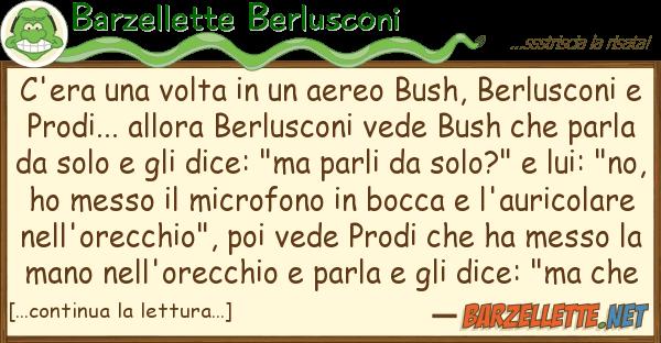 Barzellette Berlusconi c'era volta aereo bush, berlus