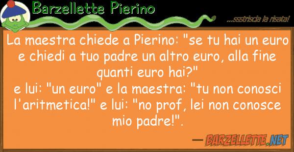 "Barzellette Pierino maestra chiede pierino: ""se hai"