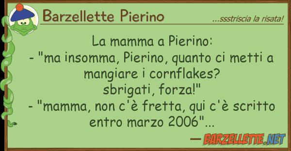 "Barzellette Pierino mamma pierino: - ""ma insomma, pie"