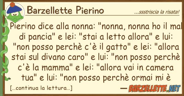 """Barzellette Pierino pierino dice nonna: """"nonna, nonna h"""