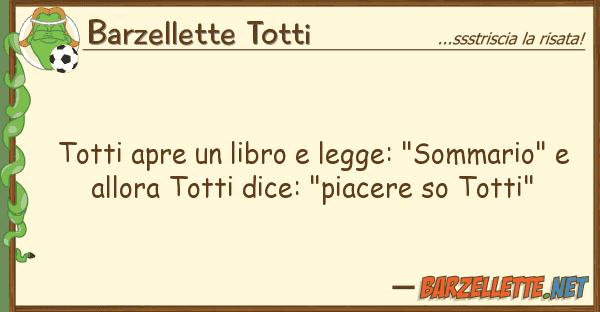"""Barzellette Totti totti apre libro legge: """"sommario"""""""