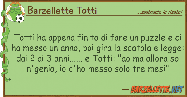 Barzellette Totti totti ha appena finito fare puzzle