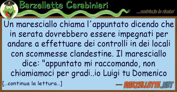Barzellette Carabinieri maresciallo chiama l'appuntato dicend
