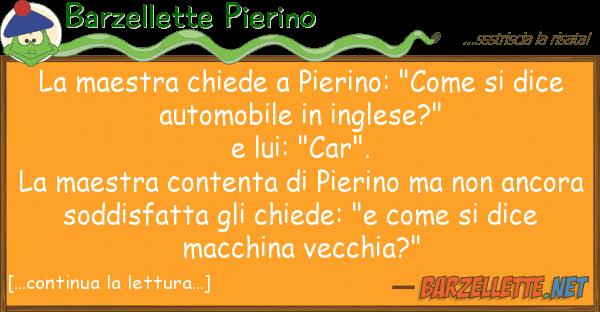 Barzelletta la maestra chiede a pierino come si dice automobile - Come si dice bagno in inglese ...