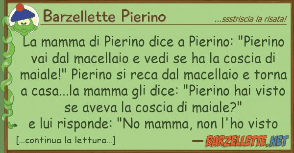 "Barzellette Pierino mamma pierino dice pierino: ""pie"